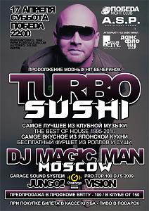 """TURBO SUSHI"" by A.S.P. / THE BEST OF HOUSE 1995-2010. DJ MAGIC MAN (Москва / Garage Sound System / Pro Top 100 / КаZантип). Afterparty @ Vинил."